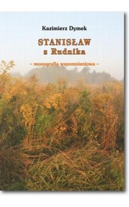 Stanisław z Rudnika - Kazimierz Dymek - Ebook - 978-83-7798-126-9