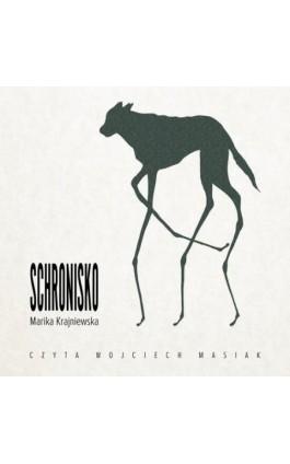 Schronisko - Marika Krajniewska - Audiobook - 978-83-65615-11-4