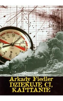 Dziękuję ci kapitanie - Arkady Fiedler - Ebook - 978-83-7823-444-9