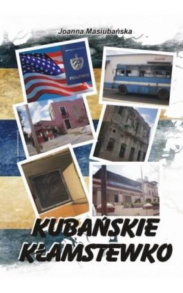 Kubańskie kłamstewko - Joanna Masiubańska - Ebook - 978-83-7900-331-0