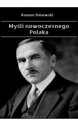 Myśli nowoczesnego Polaka - Roman Dmowski - Ebook - 978-83-8119-191-3