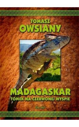 Madagaskar Tomek na Czerwonej Wyspie - Tomasz Owsiany - Ebook - 978-83-7823-447-0