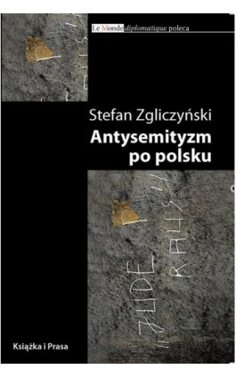 Antysemityzm po polsku - Stefan Zgliczyński - Ebook - 978-83-62744-19-0