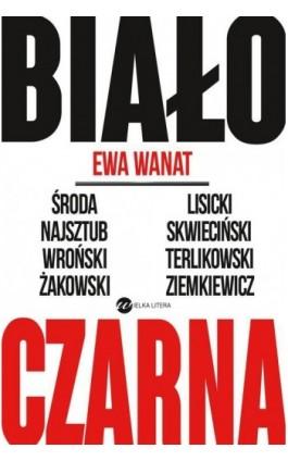 Biało-czarna - Ewa Wanat - Ebook - 978-83-8032-106-9
