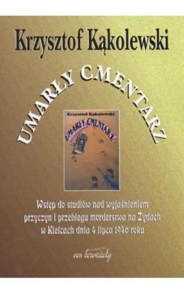 Umarły cmentarz - Krzysztof Kąkolewski - Ebook - 83-87689-98-X