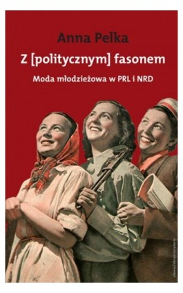 Z [politycznym] fasonem - Anna Pelka - Ebook - 978-83-7453-233-4