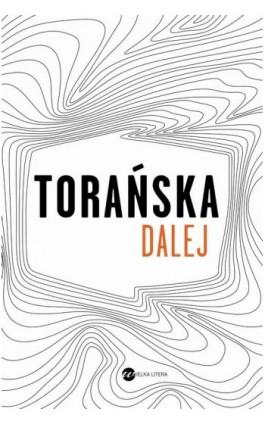 DALEJ - Teresa Torańska - Ebook - 978-83-8032-125-0