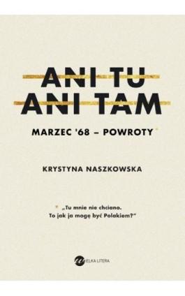 Ani tu, ani tam - Krystyna Nieszkowska - Ebook - 978-83-8032-235-6