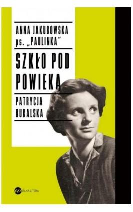Szkło pod powieką - Patrycja Bukalska - Ebook - 978-83-8032-232-5