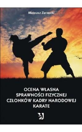 Ocena własna sprawności fizycznej członków kadry narodowej karate - Mateusz Zarzecki - Ebook - 978-83-7900-245-0
