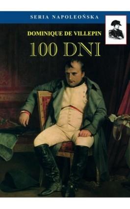 Sto dni - Dominique Villepin - Ebook - 978-83-62913-76-3