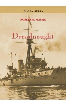 Dreadnought. Tom I - Robert K. Massie - Ebook - 978-83-62913-79-4
