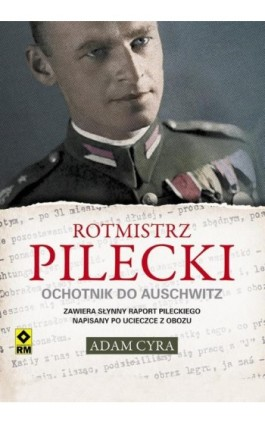Rotmistrz Pilecki - Adam Cyra - Ebook - 978-83-7773-302-8