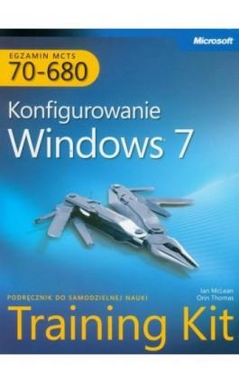 MCTS Egzamin 70-680 Konfigurowanie Windows 7 - Mclean Ian, Orin Thomas - Ebook - 978-83-7541-265-9