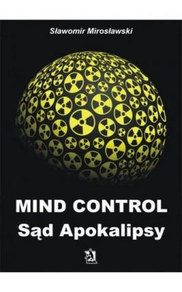 Mind Control Sąd Apokalipsy - Sławomir Mirosławski - Ebook - 978-83-7900-511-6