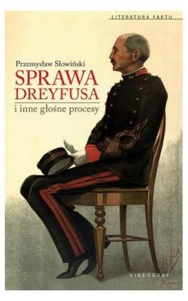 Sprawa Dreyfusa i inne głośne procesy - Przemysław Słowiński - Ebook - 978-83-7835-369-0