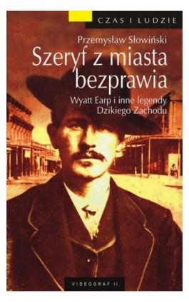Szeryf z miasta bezprawia - Przemysław Słowiński - Ebook - 978-83-7835-081-1