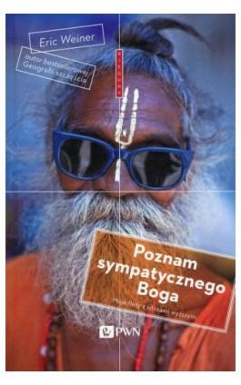 Poznam sympatycznego Boga - Eric Weiner - Ebook - 978-83-01-18573-2
