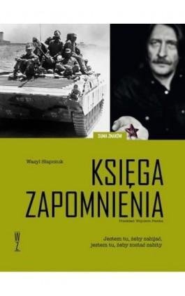 Księga zapomnienia - Wasyl Słapczuk - Ebook - 978-83-939586-8-9