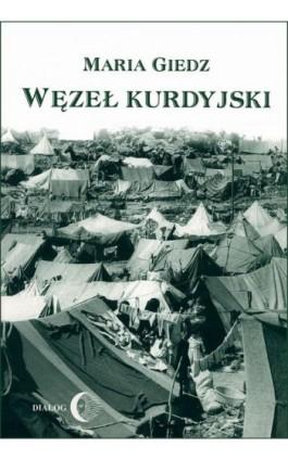 Węzeł kurdyjski - Maria Giedz - Ebook - 978-83-8002-537-0