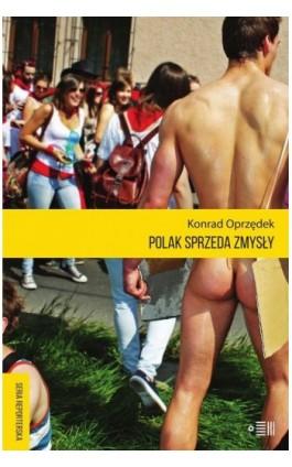 Polak sprzeda zmysły - Konrad Oprzędek - Ebook - 978-83-943118-2-7