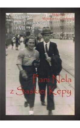 Pani Nela z Saskiej Kępy - Małgorzata Mossakowska-Górnikowska - Ebook - 978-83-7900-583-3