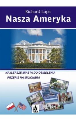 Nasza Ameryka - Richard Lupa - Ebook - 978-83-7900-413-3