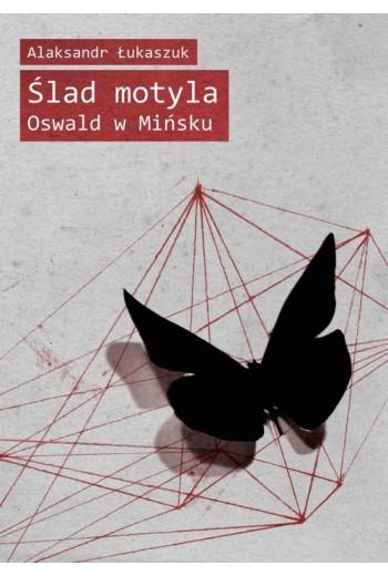 Ślad motyla. Oswald w Mińsku - Ebook - 978-83-7893-021-1