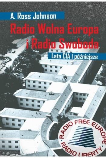 Radio Wolna Europa i Radio Swoboda. Lata CIA i późniejsze - Ebook - 978-83-7893-053-2