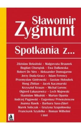 Spotkania z… - Sławomir Zygmunt - Ebook - 978-83-7900-694-6