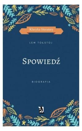 Spowiedź - Lew Tołstoj - Ebook - 978-83-8119-030-5