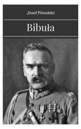 Bibuła - Józef Piłsudski - Ebook - 978-83-8119-068-8