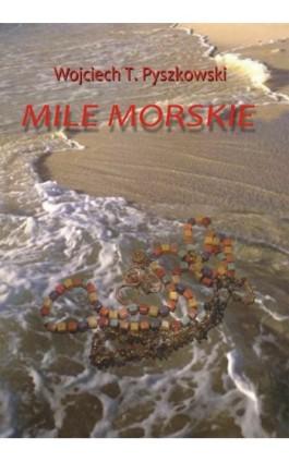 Mile morskie - Wojciech T. Pyszkowski - Ebook - 978-83-7859-817-6
