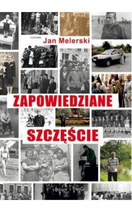 Zapowiedziane szczęście - Jan Melerski - Ebook - 978-83-7900-791-2