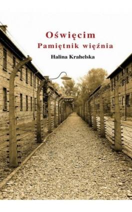 Oświęcim. Pamiętnik więźnia - Halina Krahelska - Ebook - 978-83-8119-146-3