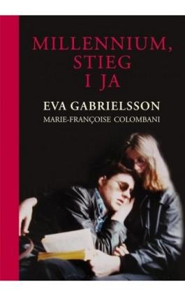 Millennium, Stieg i ja - Eva Gabrielsson - Ebook - 978-83-7659-432-3