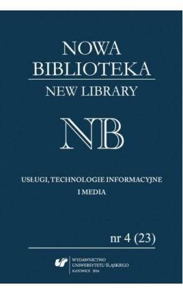 """""""Nowa Biblioteka. New Library. Usługi, Technologie Informacyjne i Media"""" 2016, nr 4 (23) - Ebook"""