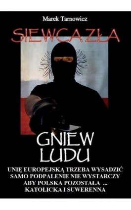 Siewca zła. Tom 1. Gniew Ludu - Marek Tarnowicz - Ebook - 978-83-65227-28-7