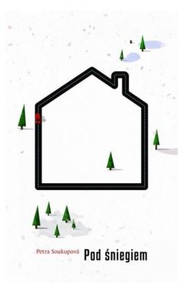 Pod śniegiem - Petra Soukupova - Ebook - 978-83-65707-03-1