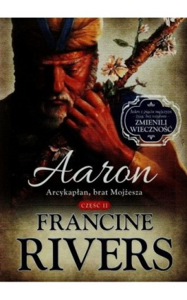 Aaron Arcykapłan brat Mojżesza Część 2 - Francine Rivers - Ebook - 978-83-63097-44-8