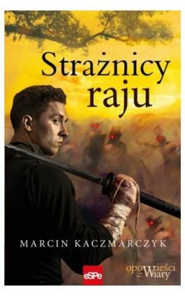 Strażnicy raju - Marcin Kaczmarczyk - Ebook - 978-83-7482-836-9