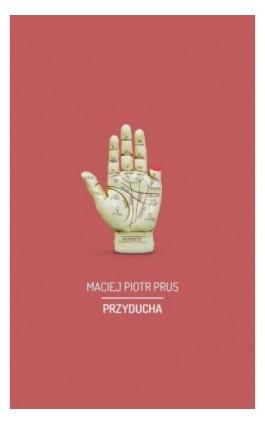 Przyducha - Maciej Piotr Prus - Ebook - 978-83-65739-14-8