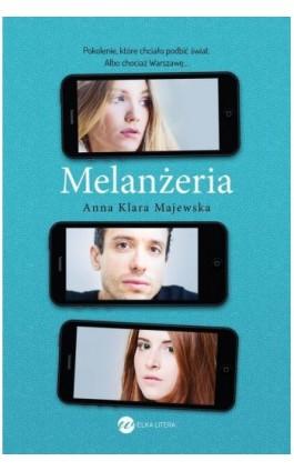 Melanżeria - Anna Klara Majewska - Ebook - 978-83-8032-117-5