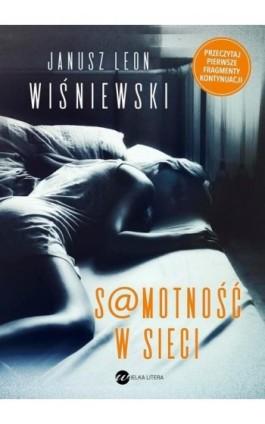 Samotność w sieci - Janusz Leon Wiśniewski - Ebook - 978-83-8032-182-3