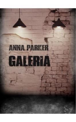 Galeria - Anna Parker - Ebook - 978-83-7859-870-1