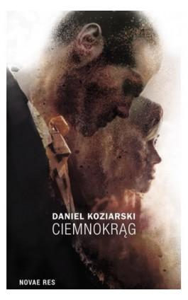 Ciemnokrąg - Daniel Koziarski - Ebook - 978-83-8083-710-2
