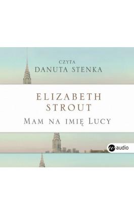 Mam na imię Lucy - Elizabeth Strout - Audiobook - 978-83-8032-218-9