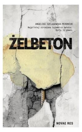 Żelbeton - Angelika Szelągowska-Mironiuk - Ebook - 978-83-8083-705-8