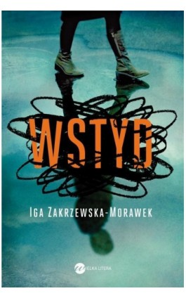 Wstyd - Iga Zakrzewska-Morawek - Ebook - 978-83-8032-230-1