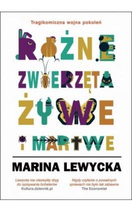 Różne zwierzęta żywe i martwe - Maryna Lewycka - Ebook - 978-83-7985-134-8